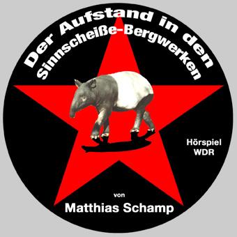 """Hörspiel: Matthias Schamp, """"Der Aufstand in den Sinnscheiße-Bergwerken"""" (2007)"""